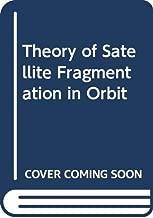 Theory Of Satellite Fragmentation In Orbit