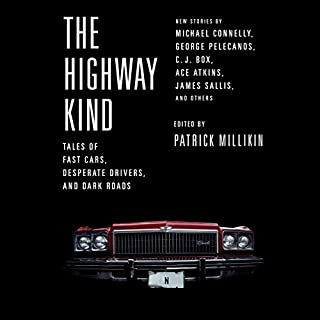 The Highway Kind: Tales of Fast Cars, Desperate Drivers, and Dark Roads cover art