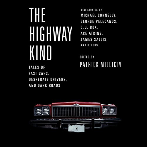 The Highway Kind: Tales of Fast Cars, Desperate Drivers, and Dark Roads audiobook cover art