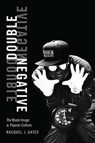 Double Negative: The Black Image and Popular Culture