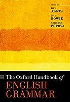 The Oxford Handbook of English Grammar (Oxford Handbook in Linguistics)