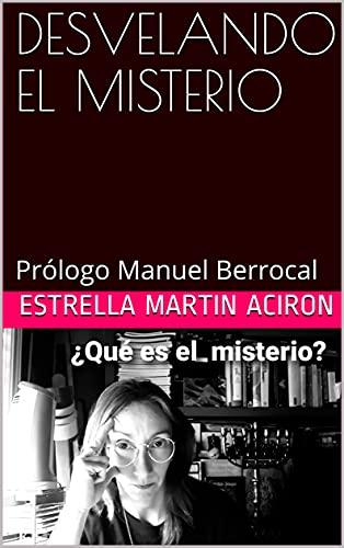 DESVELANDO EL MISTERIO: Prólogo Manuel Berrocal