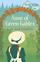 Anne of Green Gables (Arcturus Essential Anne of Green Gables)