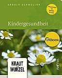 Kindergesundheit: Kraut und Wurzel, Band 5