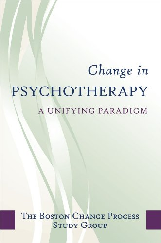 Change in Psychotherapy: A Unifying Paradigm (Norton Professional Books (Hardcover))