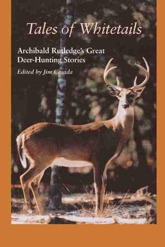 Tales of Whitetails: Archibald Rutledge's Great Deer-Hunting Stories