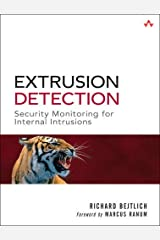 Extrusion Detection: Security Monitoring for Internal Intrusions Paperback