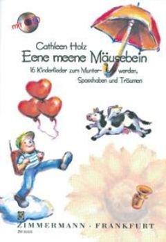 EENE MEENE MAEUSEBEIN - arrangiert für Liederbuch - mit CD [Noten / Sheetmusic] Komponist: HOLZ CATHLEEN