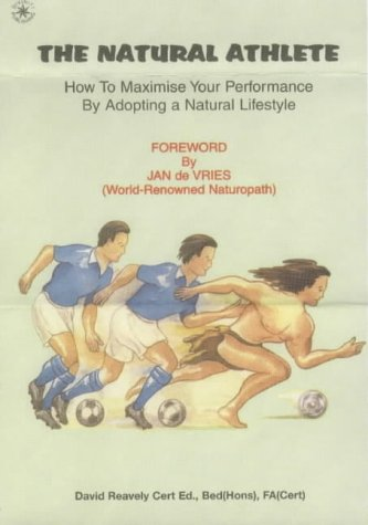 Image OfThe Natural Athlete: How To Maximise Your Performance By Adopting A Natural Lifestyle