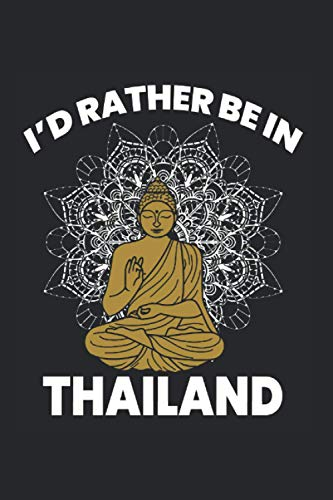 I'D Rather Be in Thailand Travel Jersey: Meditation ,Yoga Notebook,Spirituel ,6x9 Inch