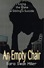 An Empty Chair: Living in the Wake of a Sibling's Suicide