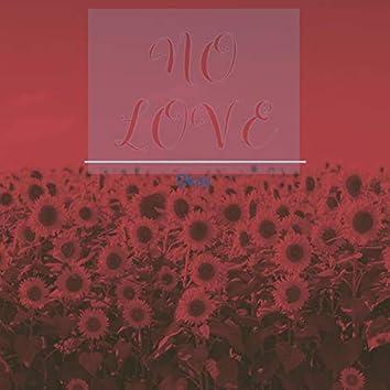 NO LOVE¡