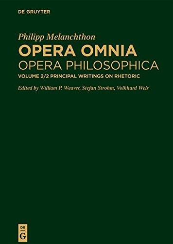 Opera omnia. Opera Philosophica. Schriften zur Dialektik und Rhetorik: Principal Writings on Rhetoric: Band 2. Part 2