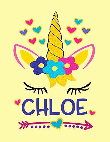Chloe: Unicorn Notebook For Girls Named Chloe Personalized Notebooks Softcover 8.5x11 Wide Rule Blank Lined 100 Pages