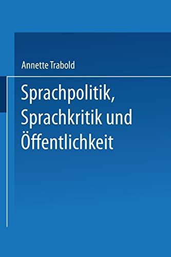 Sprachpolitik, Sprachkritik und Öffentlichkeit: Anforderungen an die Sprachfähigkeit des Bürgers (DUV Sozialwissenschaft) (German Edition)