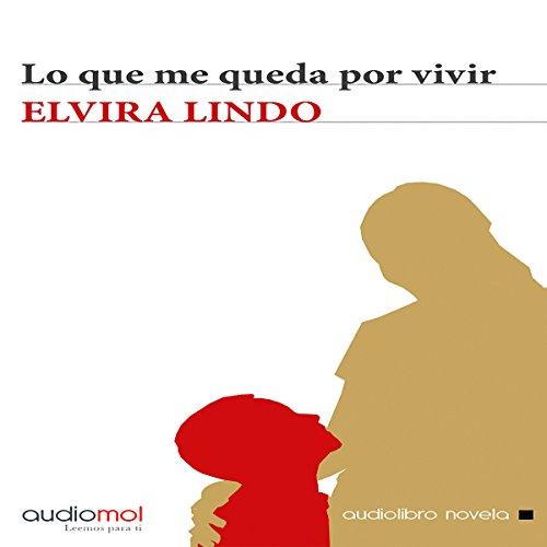 Lo que me queda por vivir [What I Have Left to Live] audiobook cover art