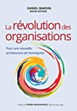 La révolution des organisations - Pour une nouvelle architecture de l'entreprise