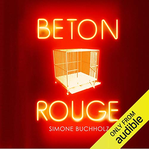 Beton Rouge     Chastity Riley, Book 2              By:                                                                                                                                 Simone Buchholz                               Narrated by:                                                                                                                                 Gabrielle Baker                      Length: 5 hrs and 33 mins     1 rating     Overall 5.0
