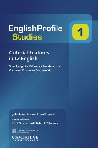 Criterial Features in L2 English: Specifying the Reference Levels of the Common European Framework (English Profile Studies)