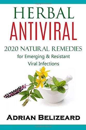 Herbal Antivirals: 2020 Natural Remedies for Emerging & Resistant Viral Infections