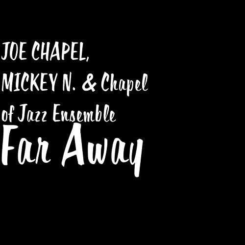 Joe Chapel, Mickey N. & Chapel of Jazz Ensemble