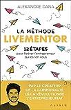La méthode livementor: 12 étapes pour libérer l'entrepreneur qui est en vous