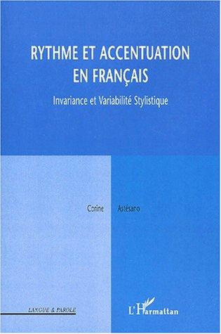 Rythme et accentuation en français. invariance et variabilite stylistique
