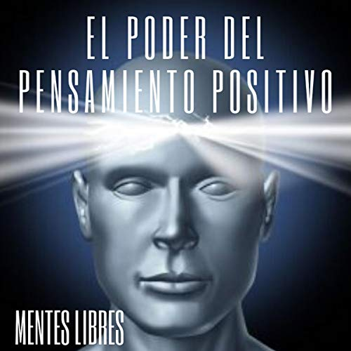 El Poder del Pensamiento Positivo [The Power of Positive Thinking] cover art