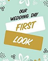 Our Wedding Day First Look: Wedding Day - Bride and Groom - Love Notes