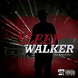 Sleep Walker (feat. Cash Set Yungsta) [Explicit]