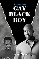 Letters to a GAY BLACK BOY