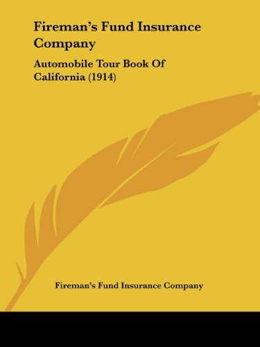 Fireman's Fund Insurance Company: Automobile Tour Book Of California (1914)