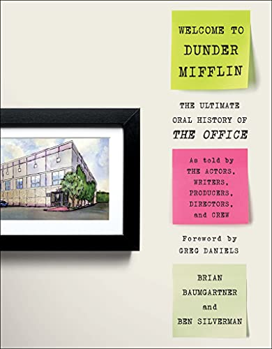 Welcome to Dunder Mifflin: The Ultimate Oral History of The Office