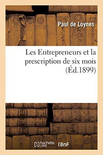 Les Entrepreneurs et la prescription de six mois