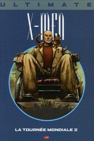 Ultimate X-Men, Tome 10 : La tournée mondiale 2