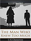 The Man Who Knew Too Much Illustrated (English Edition)...
