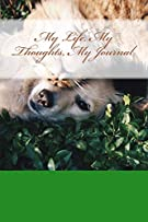 My Life, My Thoughts, My Journal: JD Dyola's Celebration of Life Collection™ (In Celebration of Friendship) (Volume 4)
