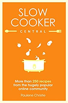 Slow Cooker Central by [Paulene Christie]