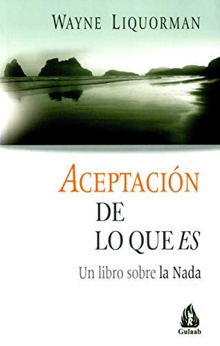 Aceptación de lo que es: Un libro sobre la Nada (Gulaab)