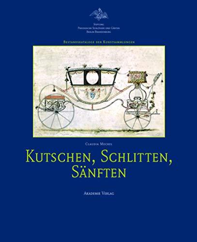 Kutschen, Schlitten, Sänften (Bestandskataloge der Kunstsammlungen)