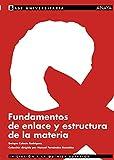 Fundamentos de enlace y estructura de la materia. (Base Universitaria)