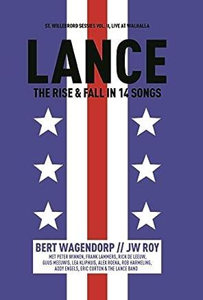 Lance: the rise en fall in 14 songs