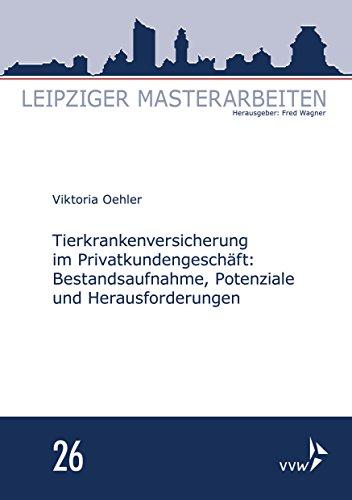 Tierkrankenversicherung im Privatkundengeschäft: Leipziger Masterarbeiten 26