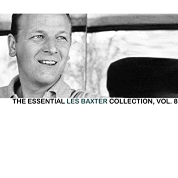 The Essential Les Baxter Collection, Vol. 8