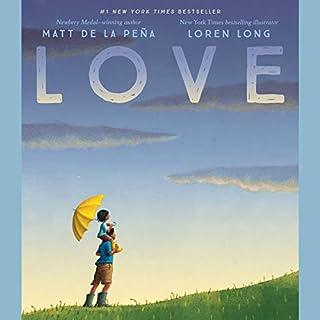 Love                   Written by:                                                                                                                                 Matt de la Peña                               Narrated by:                                                                                                                                 Matt de la Peña                      Length: 4 mins     Not rated yet     Overall 0.0
