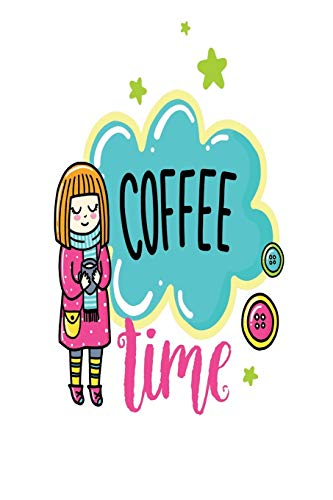 Coffee Time: Smile Design pocket Notebook Journal Composition Book and Diary for Girls and Boys - cute Unique Gift Idea Sketchbook for your Partner Lover Wife Husband