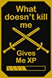 What doesn't kill me gives me XP: Gamer Inspirational Quote Notebook 120 Pages: Classic Gaming Numbered Lightly Ruled/Lined Journal/Diary Motivational ... Diaries and Other Gifts for Adults and Teens)