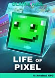 Life of Pixel: Book 6 - Amstrad CPC (Life of Pixel - An Adventure Through Video Game Machines) (English Edition)