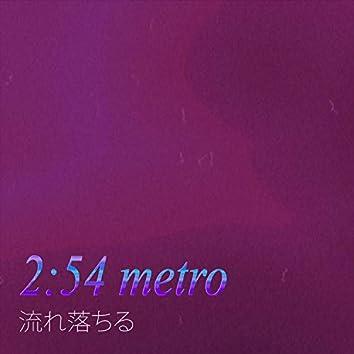 2:54 Metro