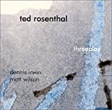 "album cover: Ted Rosenthal ""Threeplay"""